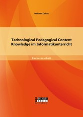 Technological Pedagogical Content Knowledge im ...