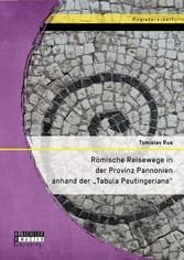 Römische Reisewege in der Provinz Pannonien anh...