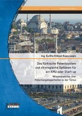 Das türkische Patentsystem und strategische Opt...
