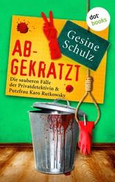 Abgekratzt: Die sauberen Fälle der Privatdetektivin & Putzfrau Karo Rutkowsky - Band 2