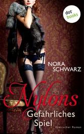 Nylons - Band 3: Gefährliches Spiel - Erotische...