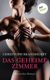 Das geheime Zimmer - Erotischer Roman