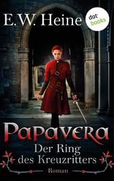 Papavera - Der Ring des Kreuzritters - Roman