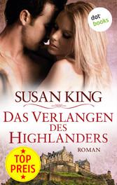 Das Verlangen des Highlanders - Roman