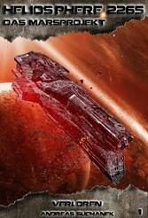 Heliosphere 2265 - Das Marsprojekt 1: Verloren ...