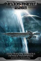 Heliosphere 2265 - Der Fraktal-Zyklus 1 - Dunkl...