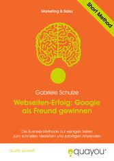 Webseiten-Erfolg: Google als Freund gewinnen