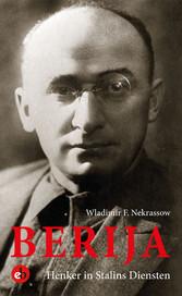 Berija - Henker in Stalins Diensten. Ende einer...
