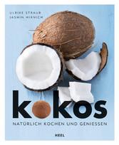Kokos - Natürlich kochen und genießen