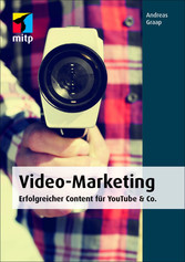 Video-Marketing - Erfolgreicher Content für You...