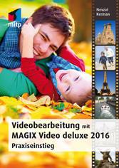 Videobearbeitung mit MAGIX Video deluxe 2016 - ...
