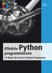 Effektiv Python programmieren - 59 Wege für bes...