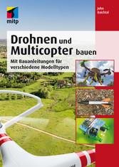 Drohnen und Multicopter bauen - Mit Bauanleitun...