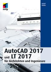 AutoCAD 2017 und LT 2017 für Architekten und In...