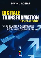 Digitale Transformation. Das Playbook - Wie Sie...
