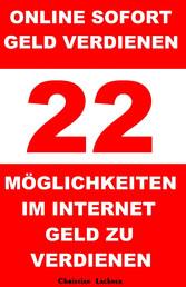 Online sofort Geld verdienen - 22 Möglichkeiten...