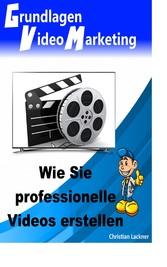 Grundlagen Videomarketing - Wie Sie professione...