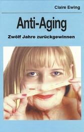 Anti-Aging - Zwölf Jahre zurückgewinnen