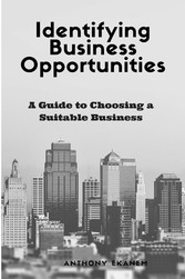 Identifying Business Opportunities - A Guide to...