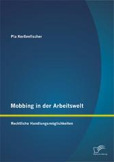 Mobbing in der Arbeitswelt: Rechtliche Handlung...