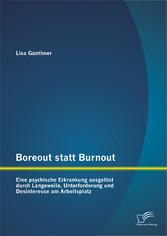 Boreout statt Burnout: Eine psychische Erkranku...