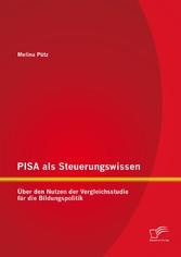 PISA als Steuerungswissen: Über den Nutzen der ...