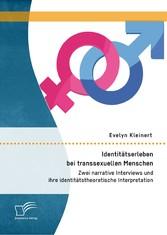 Identitätserleben bei transsexuellen Menschen: ...