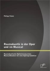 Raumakustik in der Oper und im Musical: Raumaku...