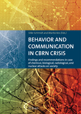 BEHAVIOR AND COMMUNICATION IN CBRN CRISIS - Findings and recommendations in case of chemical, biological, radiological, and nuclear attacks on society