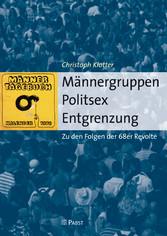 Männergruppen Politsex Entgrenzung - Zu den Fol...
