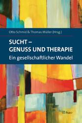 Sucht - Genuss und Therapie - Ein gesellschaftl...