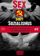 Sex statt Sozialismus #2 - Kalaschnikow und Fri...