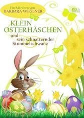 Klein Osterhäschen und sein schnatternder Stumm...