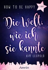 How to be happy: Die Welt, wie ich sie kannte (...