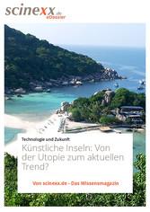 Künstliche Inseln - Von der Utopie zum aktuelle...