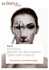 Chimären - Künstliche Mensch-Tier-Mischwesen: Hybris oder Chance?
