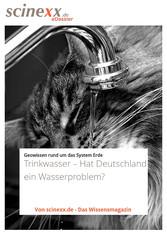 Trinkwasser - Hat Deutschland ein Wasserproblem?