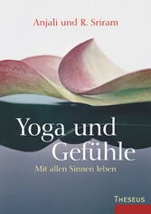 Yoga & Gefühle - Mit allen Sinnen leben
