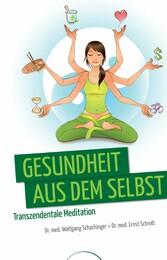 Gesundheit aus dem Selbst - Transzendentale Med...