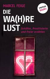 Die Wa(h)re Lust - Zuhälter, Prostituierte und ...