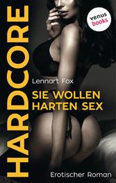 Sie wollen harten Sex - HARDCORE - Erotischer R...
