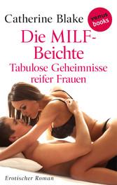Die MILF-Beichte - Tabulose Geheimnisse reifer ...