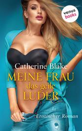 Meine Frau, das geile Luder - Erotischer Roman