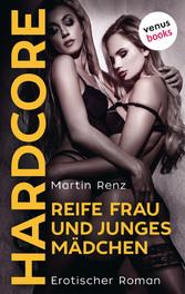 Reife Frau & junges Mädchen - HARDCORE - Erotischer Roman