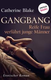 Gang Bang - Reife Frau verführt junge Männer - ...