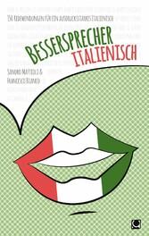Bessersprecher Italienisch - 150 Redewendungen ...