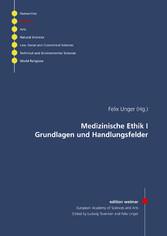 Medizinische Ethik I - Grundlagen und Handlungs...