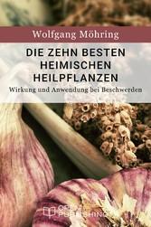 Die zehn besten heimischen Heilpflanzen - Wirku...