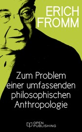 Zum Problem einer umfassenden philosophischen Anthropologie - A Global Philosophy of Man