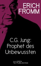 C. G. Jung: Prophet des Unbewussten. Zu Erinner...